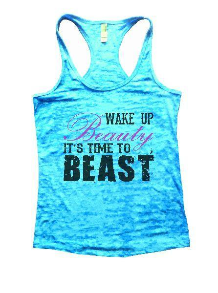 Wake Up Beauty It'S Time To Beast Burnout Tank Top By Funny Threadz Funny Shirt Small / Tahiti Blue