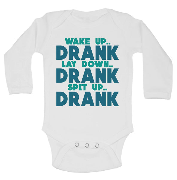 Wake Up.. Drank Lay Down.. Drank Spit Up.. Drank Funny Kids Onesie Funny Shirt Long Sleeve 0-3 Months