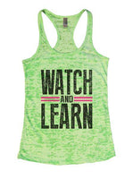 Watch And Learn Burnout Tank Top By Funny Threadz Funny Shirt Small / Neon Green