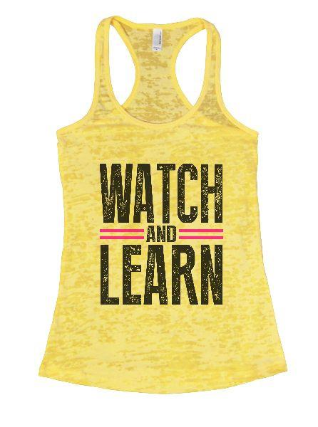 Watch And Learn Burnout Tank Top By Funny Threadz Funny Shirt Small / Yellow