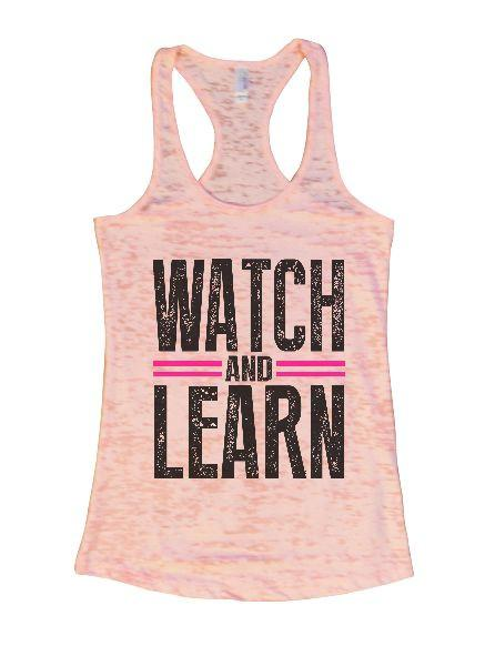 Watch And Learn Burnout Tank Top By Funny Threadz Funny Shirt Small / Light Pink