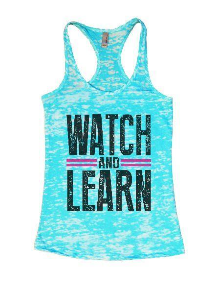 Watch And Learn Burnout Tank Top By Funny Threadz Funny Shirt Small / Tahiti Blue