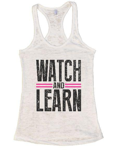 Watch And Learn Burnout Tank Top By Funny Threadz Funny Shirt Small / White