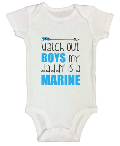 Watch Out Boys My Daddy Is A Marine FUNNY KIDS ONESIE