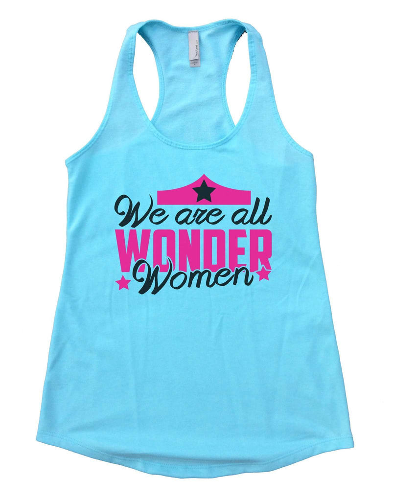 We Are All Wonder Women Womens Workout Tank Top Funny Shirt Small / Cancun Blue