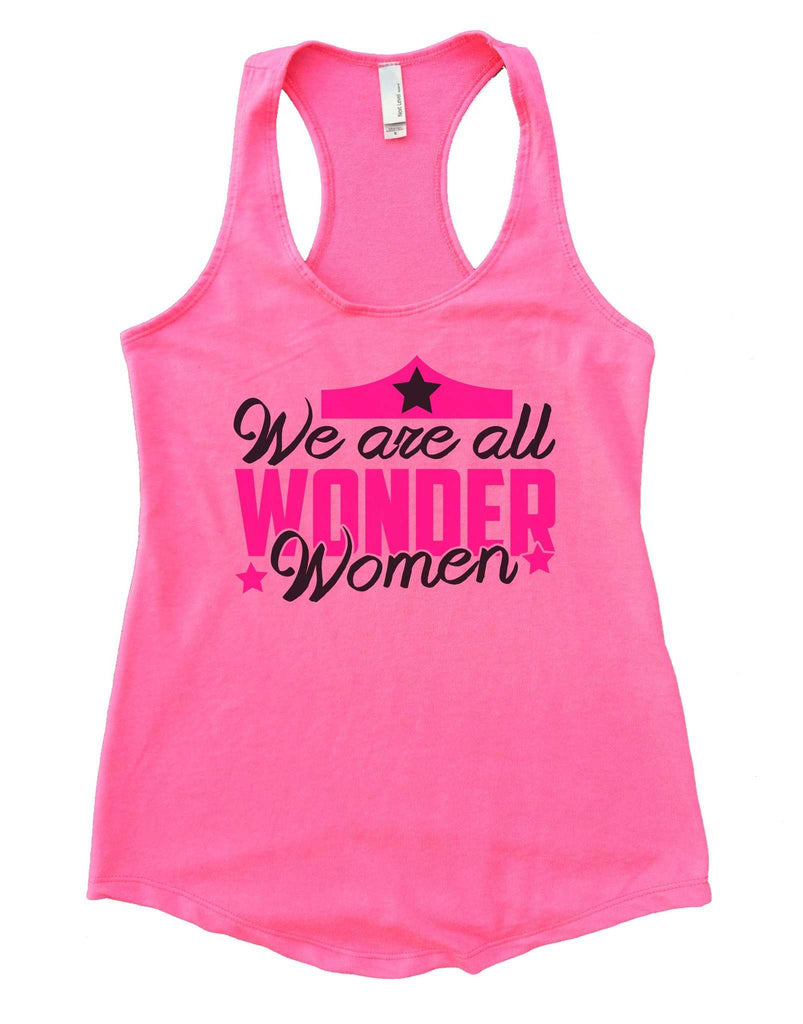 We Are All Wonder Women Womens Workout Tank Top Funny Shirt Small / Heather Pink