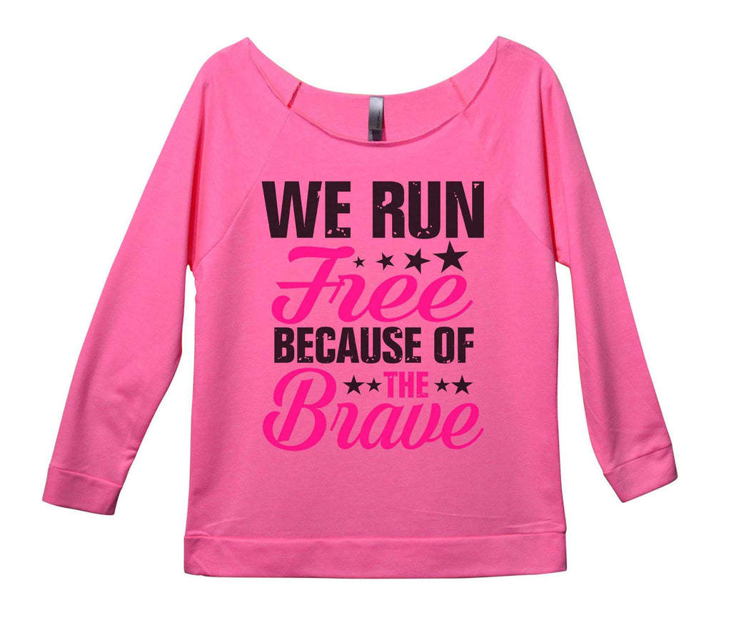 We Run Free Because Of The Brave Womens 3/4 Long Sleeve Vintage Raw Edge Shirt Funny Shirt Small / Pink
