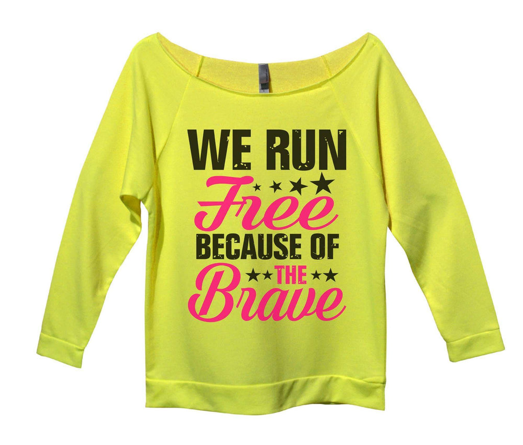 We Run Free Because Of The Brave Womens 3/4 Long Sleeve Vintage Raw Edge Shirt Funny Shirt Small / Neon Yellow