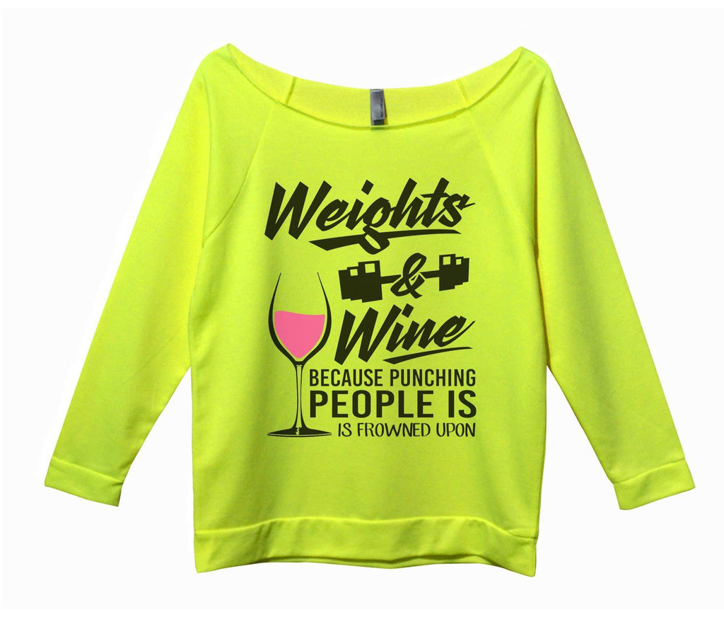 Weights And Wine Because Punching People Is Frowned Upon Womens 3/4 Long Sleeve Vintage Raw Edge Shirt Funny Shirt Small / Neon Yellow