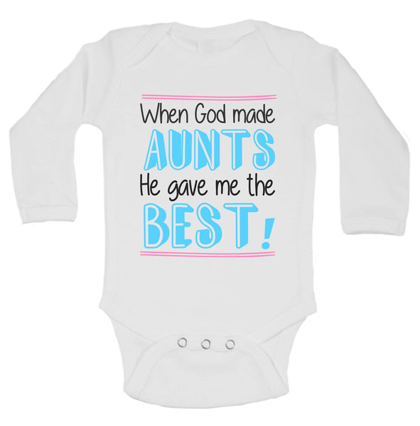 When God Made Aunts He Gave Me The Best! Funny Kids Onesie Funny Shirt Long Sleeve 0-3 Months
