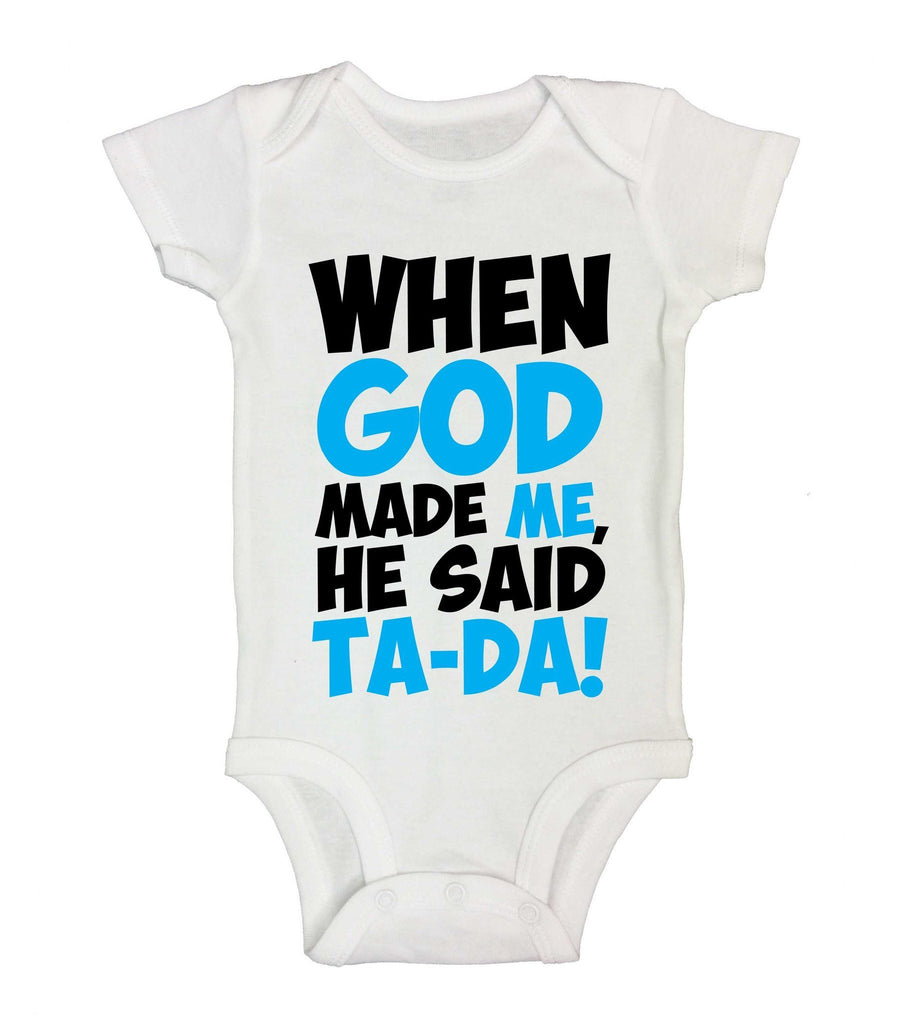 When God Made Me, He Said Ta-Da! Funny Kids Onesie Funny Shirt Short Sleeve 0-3 Months