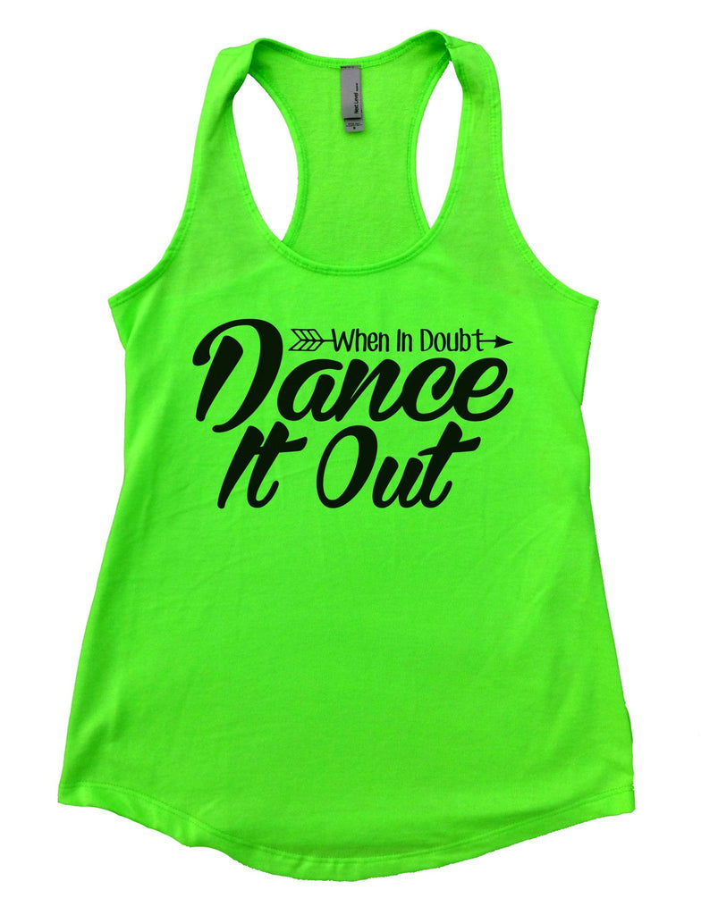 When I Doubt Dance It Out Womens Workout Tank Top Funny Shirt Small / Neon Green