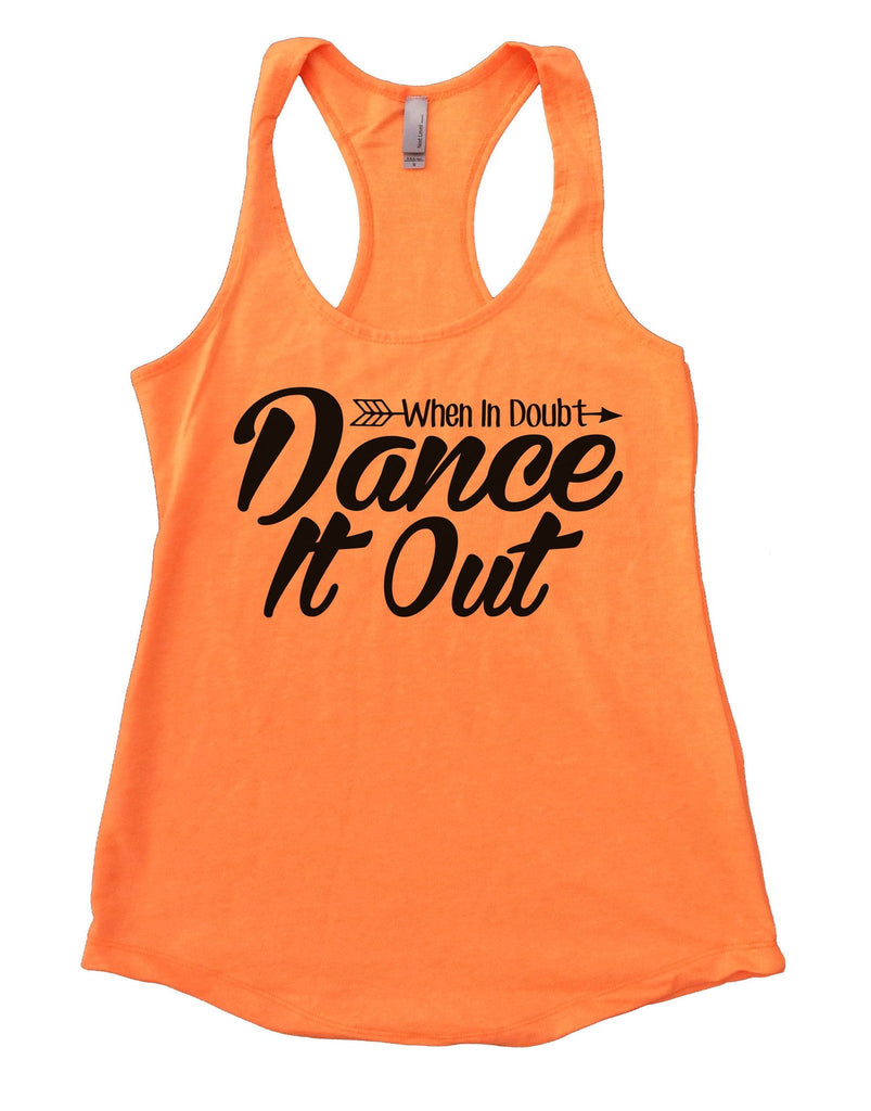 When I Doubt Dance It Out Womens Workout Tank Top Funny Shirt Small / Neon Orange