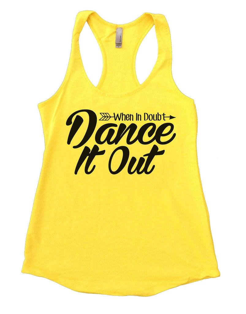 When I Doubt Dance It Out Womens Workout Tank Top Funny Shirt Small / Yellow