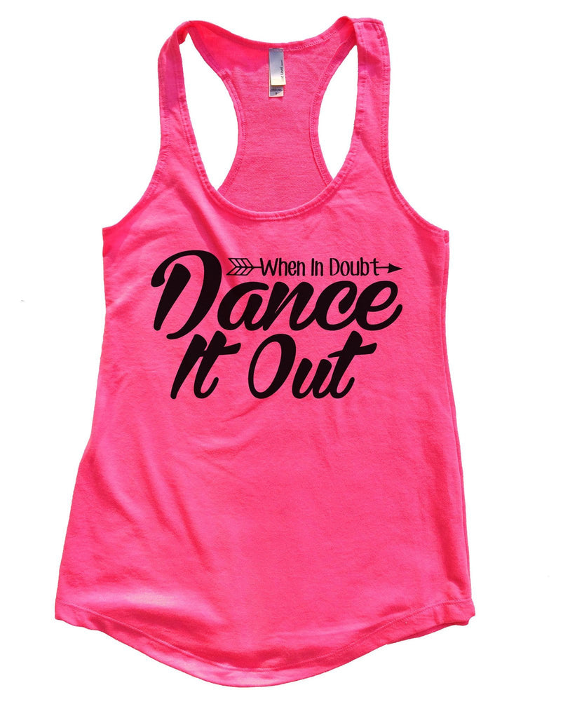 When I Doubt Dance It Out Womens Workout Tank Top Funny Shirt Small / Hot Pink