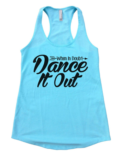 When I Doubt Dance It Out Womens Workout Tank Top Funny Shirt Small / Cancun Blue