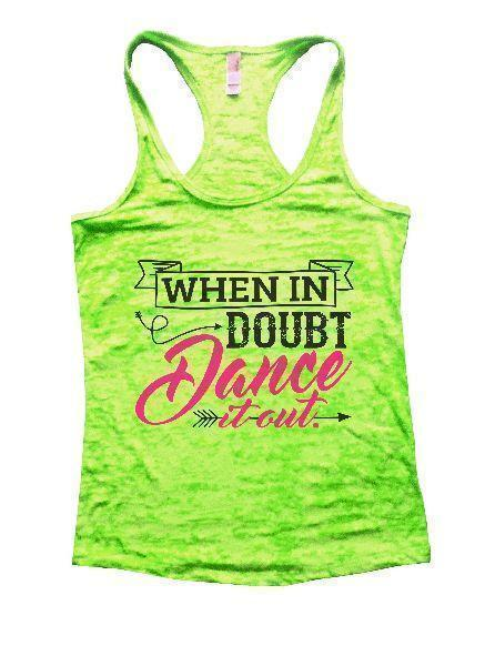When In Doubt Dance It Out. Burnout Tank Top By Funny Threadz Funny Shirt Small / Neon Green