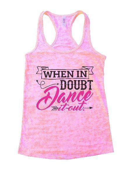 When In Doubt Dance It Out. Burnout Tank Top By Funny Threadz Funny Shirt Small / Light Pink