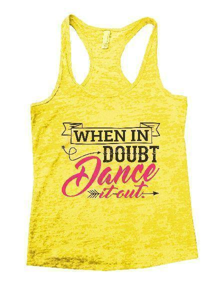 When In Doubt Dance It Out. Burnout Tank Top By Funny Threadz Funny Shirt Small / Yellow