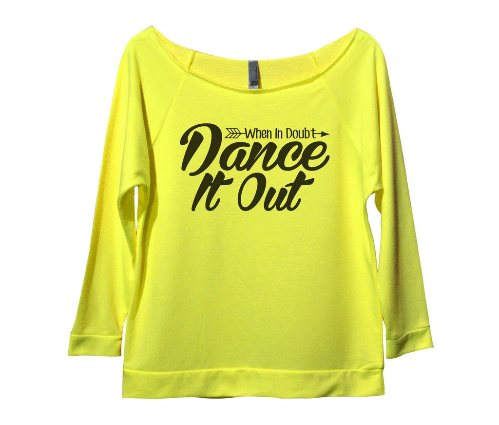 When In Doubt Dance It Out Womens 3/4 Long Sleeve Vintage Raw Edge Shirt Funny Shirt Small / Neon Yellow