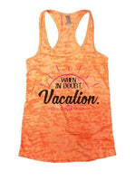 When In Doubt. Vacation. Burnout Tank Top By Funny Threadz Funny Shirt Small / Neon Orange