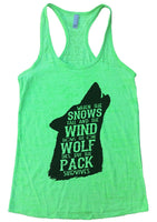 When The Snows Fall And The Wind Blows. The Lone Wolf Dies, But The Pack Survives Burnout Tank Top By Funny Threadz Funny Shirt Small / Neon Green