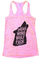 When The Snows Fall And The Wind Blows. The Lone Wolf Dies, But The Pack Survives Burnout Tank Top By Funny Threadz Funny Shirt Small / Light Pink