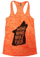 When The Snows Fall And The Wind Blows. The Lone Wolf Dies, But The Pack Survives Burnout Tank Top By Funny Threadz Funny Shirt Small / Neon Orange