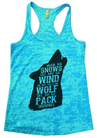 When The Snows Fall And The Wind Blows. The Lone Wolf Dies, But The Pack Survives Burnout Tank Top By Funny Threadz Funny Shirt Small / Tahiti Blue