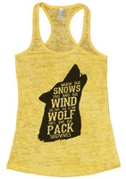 When The Snows Fall And The Wind Blows. The Lone Wolf Dies, But The Pack Survives Burnout Tank Top By Funny Threadz Funny Shirt Small / Yellow