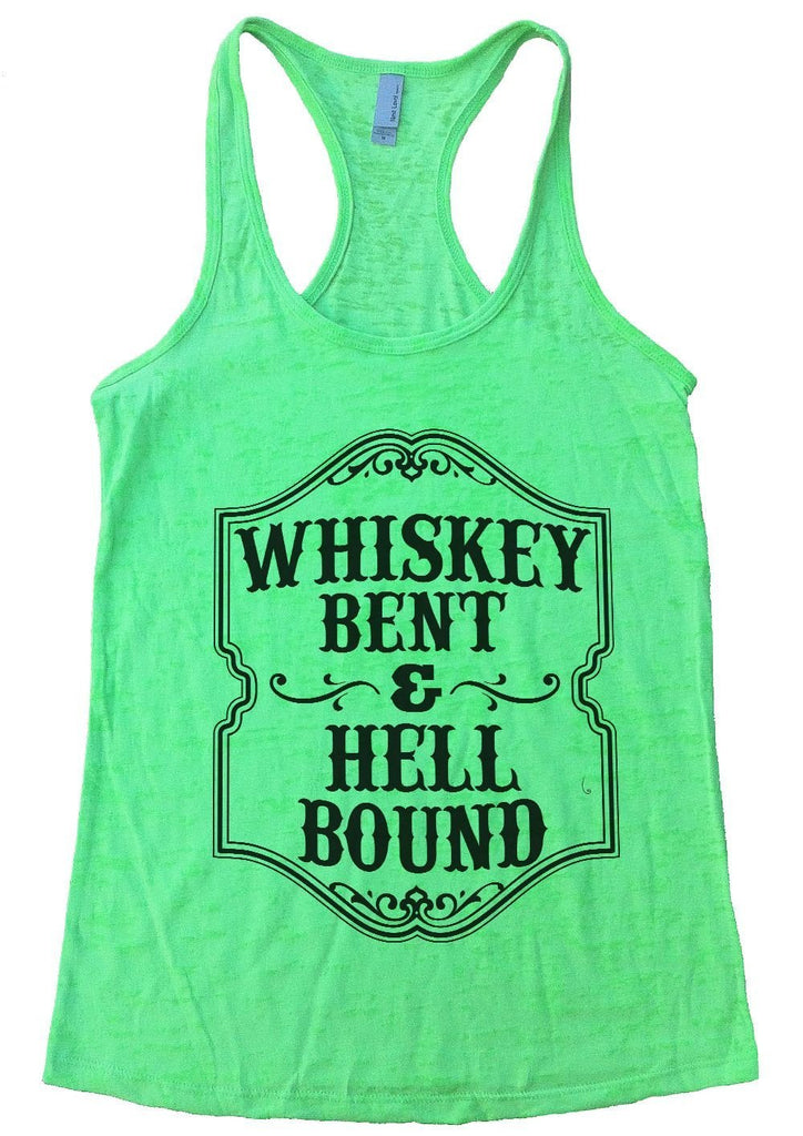 WHISKEY BENT & HELL BOUND Burnout Tank Top By Funny Threadz Funny Shirt Small / Neon Green
