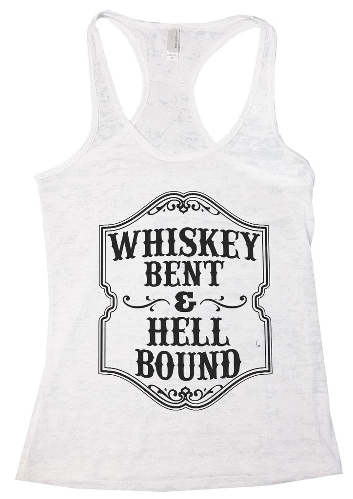 WHISKEY BENT & HELL BOUND Burnout Tank Top By Funny Threadz Funny Shirt Small / White