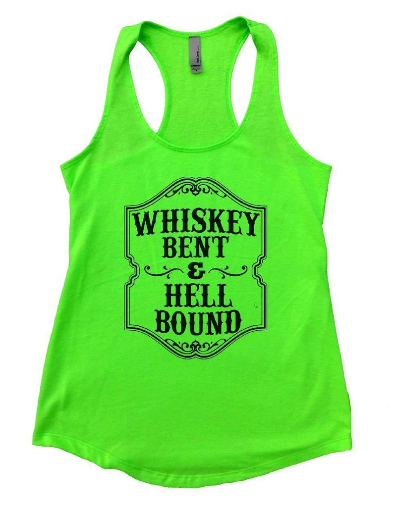 WHISKEY BENT & HELL BOUND Womens Workout Tank Top Funny Shirt Small / Neon Green