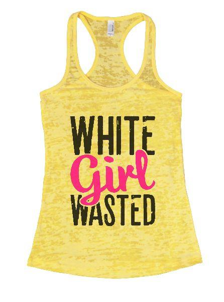 White Girl Wasted Burnout Tank Top By Funny Threadz Funny Shirt Small / Yellow