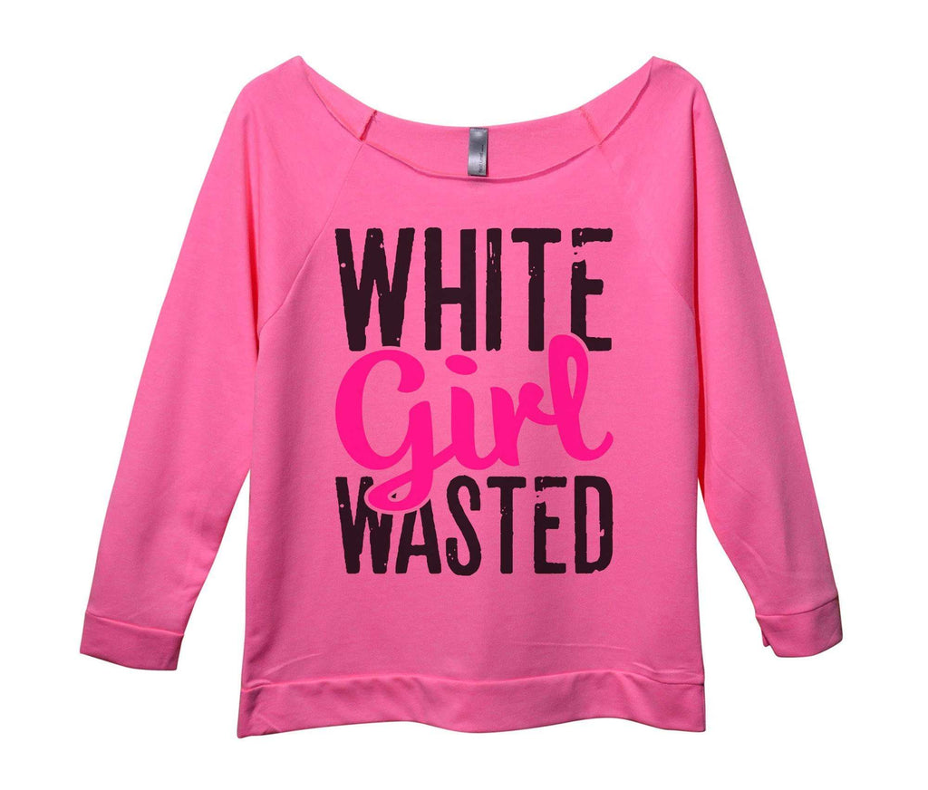 White Girl Wasted Womens 3/4 Long Sleeve Vintage Raw Edge Shirt Funny Shirt Small / Pink