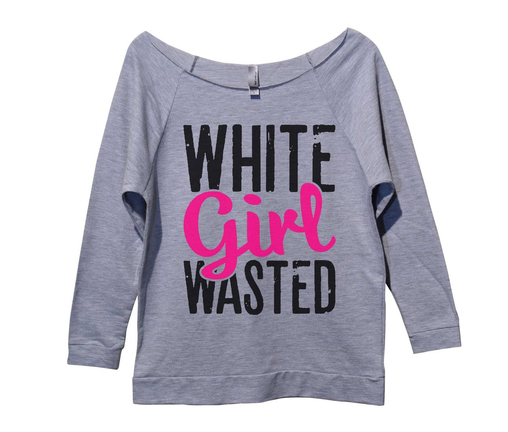 White Girl Wasted Womens 3/4 Long Sleeve Vintage Raw Edge Shirt Funny Shirt Small / Grey