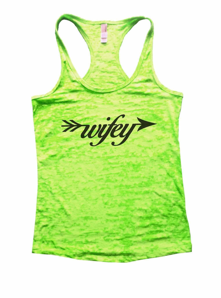Wifey Burnout Tank Top By Funny Threadz Funny Shirt Small / Neon Green