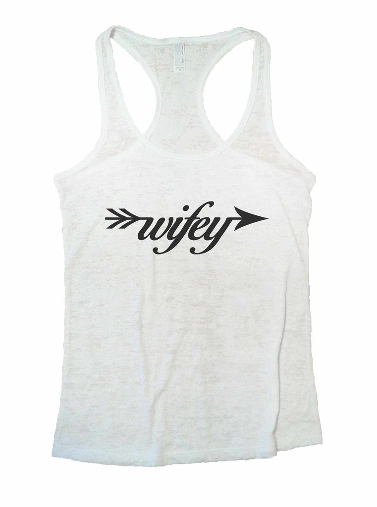 Wifey Burnout Tank Top By Funny Threadz Funny Shirt Small / White