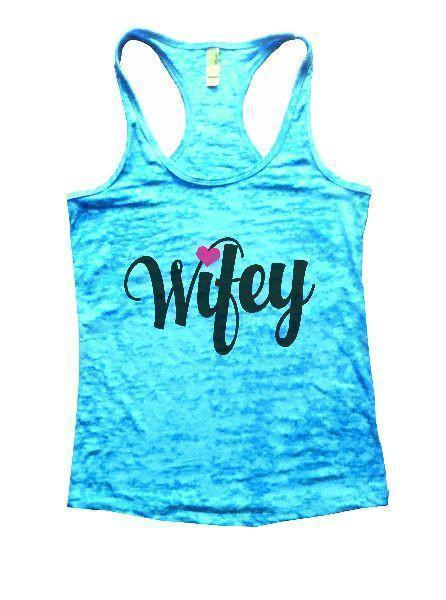 Wifey Burnout Tank Top By Funny Threadz Funny Shirt Small / Tahiti Blue