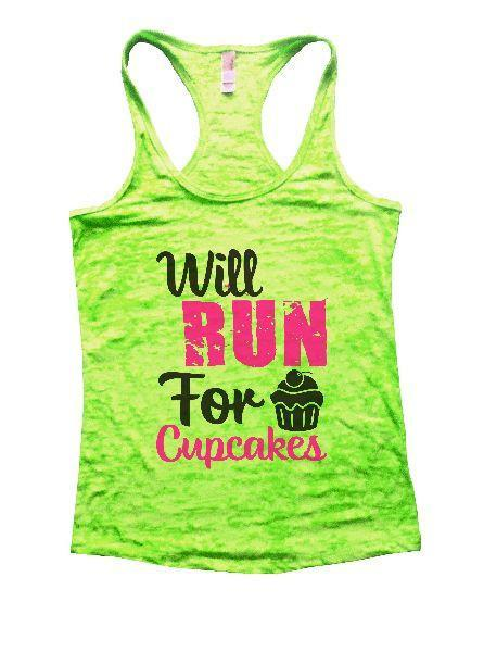 Will Run For Cupcakes Burnout Tank Top By Funny Threadz Funny Shirt Small / Neon Green