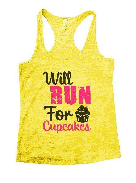 Will Run For Cupcakes Burnout Tank Top By Funny Threadz Funny Shirt Small / Yellow