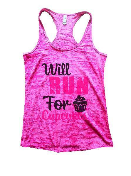 Will Run For Cupcakes Burnout Tank Top By Funny Threadz Funny Shirt Small / Shocking Pink