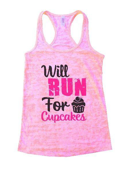 Will Run For Cupcakes Burnout Tank Top By Funny Threadz Funny Shirt Small / Light Pink