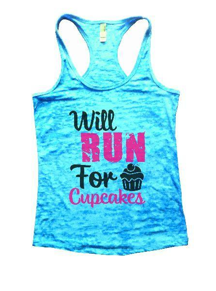 Will Run For Cupcakes Burnout Tank Top By Funny Threadz Funny Shirt Small / Tahiti Blue