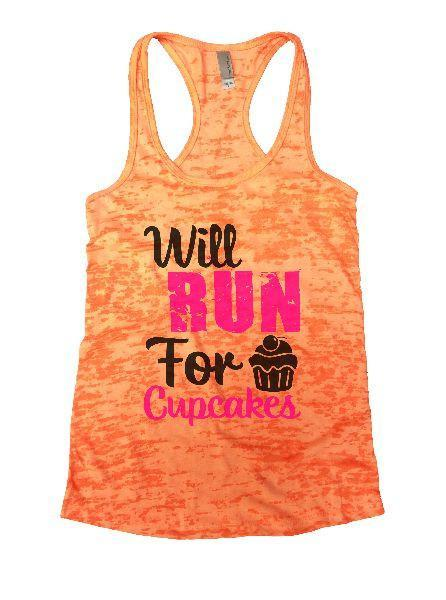 Will Run For Cupcakes Burnout Tank Top By Funny Threadz Funny Shirt Small / Neon Orange
