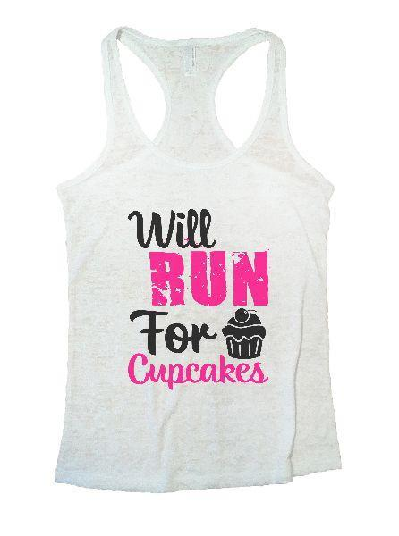 Will Run For Cupcakes Burnout Tank Top By Funny Threadz Funny Shirt Small / White