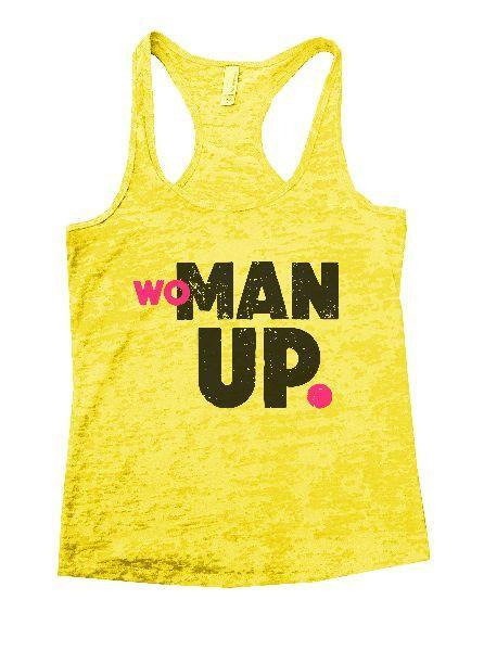 Woman Up Burnout Tank Top By Funny Threadz Funny Shirt Small / Yellow