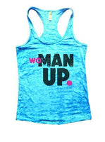 Woman Up Burnout Tank Top By Funny Threadz Funny Shirt Small / Tahiti Blue