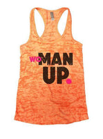 Woman Up Burnout Tank Top By Funny Threadz Funny Shirt Small / Neon Orange