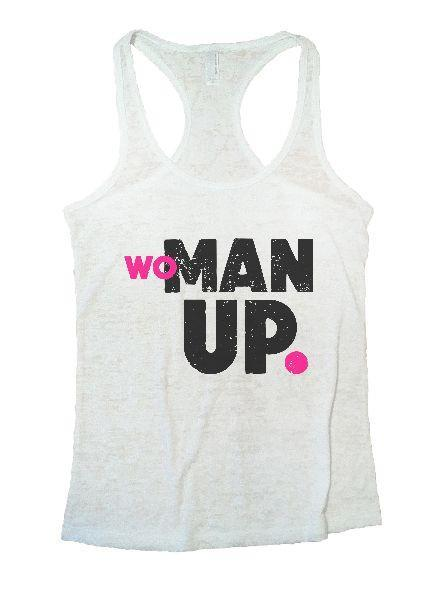Woman Up Burnout Tank Top By Funny Threadz Funny Shirt Small / White